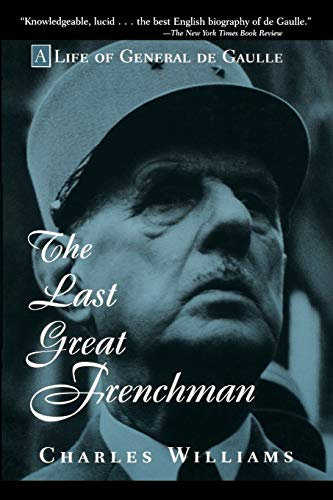 9780471180715: The Last Great Frenchman: A Life of General De Gaulle