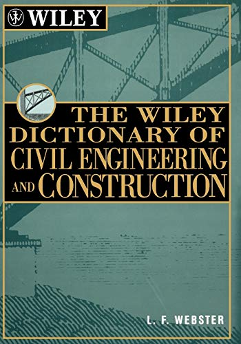 9780471181156: The Wiley Dictionary of Civil Engineering and Construction (Wiley Professional)