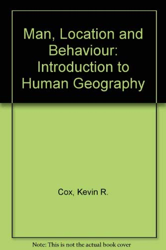 Man, Location and Behavior : An Introduction: Kevin Cox