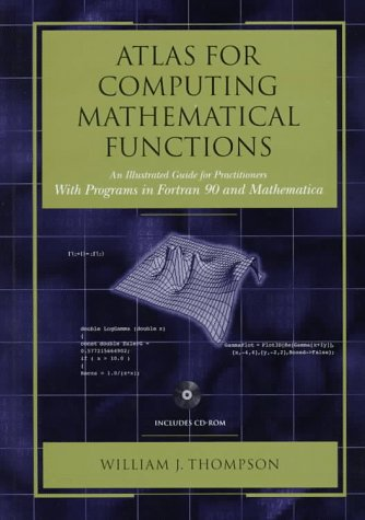 Atlas for Computing Mathematical Functions: An Illustrated Guide for Practitioners with Programs in...