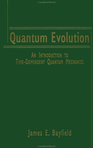 9780471181743: Quantum Evolution: An Introduction to Time-Dependent Quantum Mechanics
