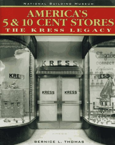 America's 5 & 10 Cent Stores: The Kress Legacy
