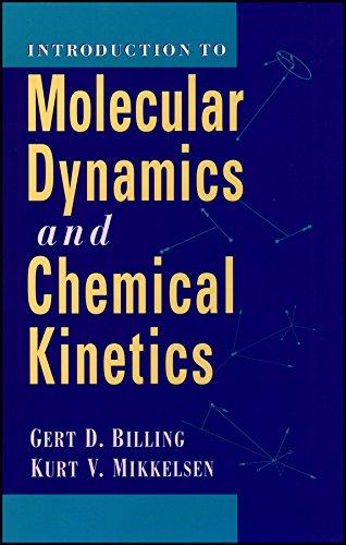 9780471182030: Introduction to Molecular Dynamics and Chemical Kinetics & Advanced Molecular Dynamics and Chemical Kinetics, 2 Volume Set