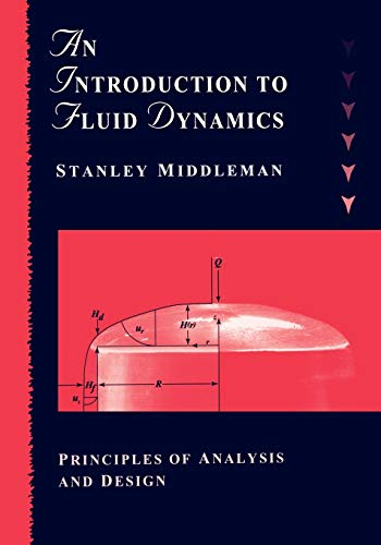 9780471182092: An Introduction to Fluid Dynamics: Principles of Analysis and Design