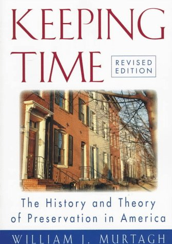 9780471182405: Keeping Time: The History and Theory of Preservation in America (Preservation Press Series)