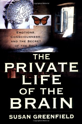 9780471183433: Private Life of the Brain, The: Emotions, Consciousness, and the Secret of the Self