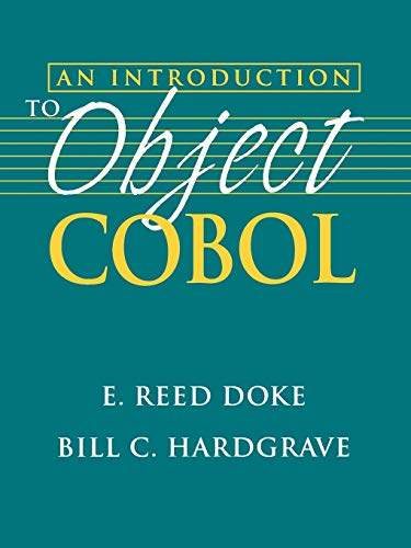 An Introduction to Object COBOL: Doke, E. Reed; Hardgrave, Bill C.