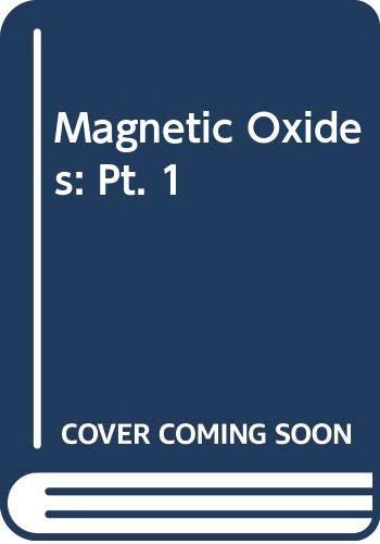 Magnetic Oxides, Part 1 (Pt. 1): Craik, D. J.