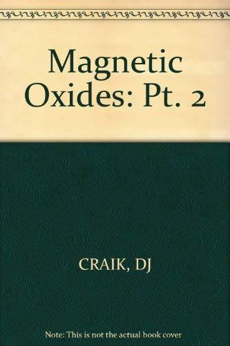 Magnetic Oxides, Part 2 (Pt. 2): Craik, D.J.