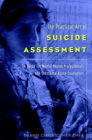 9780471183631: The Practical Art of Suicide Assessment: A Guide for Mental Health Professionals and Substance Abuse Counselors