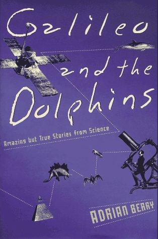 Galileo and the Dolphins: Amazing but True: Adrian Berry