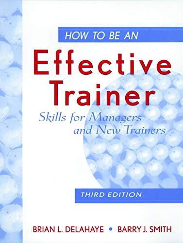 9780471183754: How to Be an Effective Trainer: Skills for Managers and New Trainers