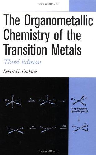 The Organometallic Chemistry of the Transition Metals: Crabtree, Robert H.