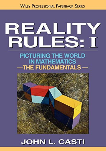 9780471184355: Reality Rules V1 P: Picturing the World in Mathematics: The Fundamentals Vol 1 (Wiley Science Paperback Series)