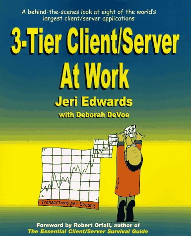 9780471184430: 3-Tier Client/Server at Work
