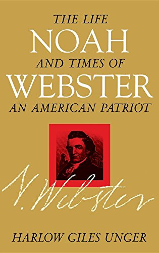9780471184553: Noah Webster: The Life and Times of an American Patriot