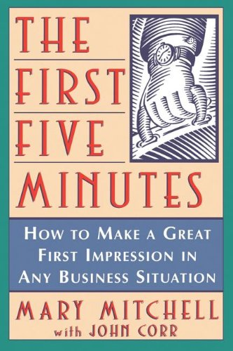 9780471184782: The First Five Minutes: How to Make a Great First Impression in Any Business Situation