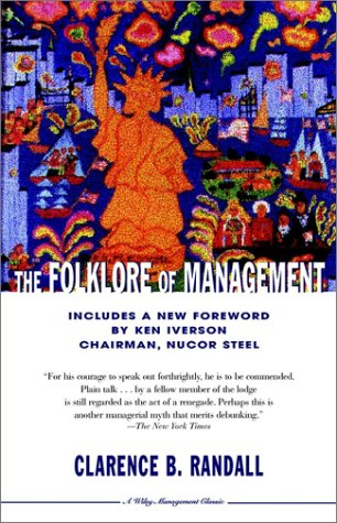 The Folklore of Management (Wiley Management Classics Series): Clarence B. Randall