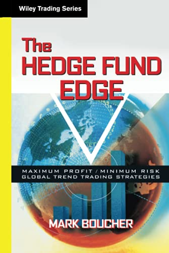9780471185383: The Hedge Fund Edge: Maximum Profit/Minimum Risk Global Trend Trading Strategies (Wiley Trading Advantage Series)
