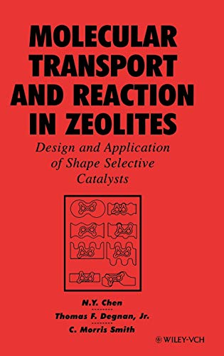 9780471185482: Molecular Transport and Reaction in Zeolites: Design and Application of Shape Selective Catalysis