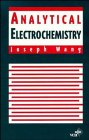9780471185734: Analytical Electrochemistry