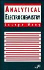 9780471185734: Analytical Electrochemistry