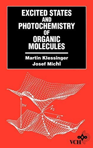 Excited States and Photo-Chemistry of Organic Molecules (Hardback): Josef Michl, Martin Klessinger