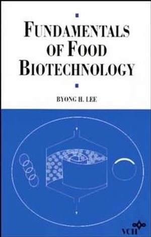 9780471186168: Fundamentals of Food Biotechnology (Food Science and Technology)