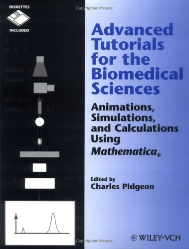 9780471186465: Advanced Tutorials for the Biomedical Sciences: Animations, Simulations, and Calculations Using Mathematica (Chemistry)