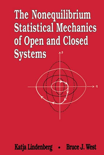 9780471186830: The Nonequilibrium Statistical Mechanics of Open and Closed Systems