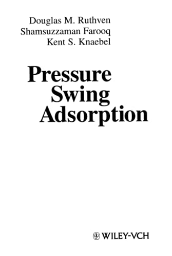 Pressure Swing Adsorption (Hardback): Douglas M. Ruthven, S. Farooq, K. S. Knaebel