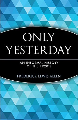 9780471189527: Only Yesterday: An Informal History of the 1920's
