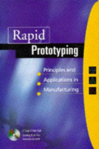 9780471190042: Rapid Prototyping: Principles & Applications in Manufacturing