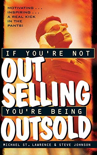 If You're Not Out Selling, You're Being: Michael St. Lawrence,