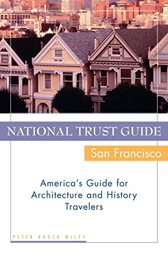 9780471191209: National Trust Guide/San Francisco: America's Guide for Architecture and History Travelers: America's Guide for Architecture and History Travellers