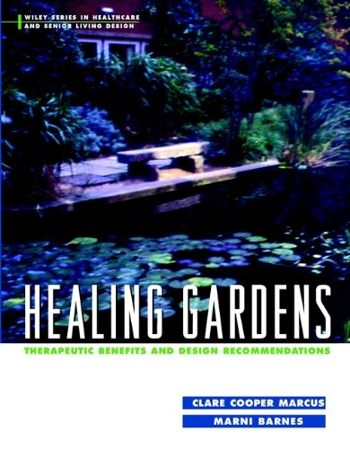 9780471192039: Healing Gardens: Therapeutic Benefits and Design Recommendations