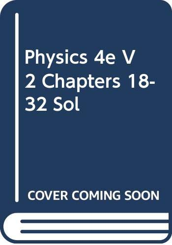 9780471192077: Physics 4e V 2 Chapters 18-32 Sol