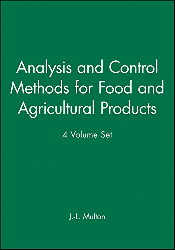 Analysis and Control Methods for Food and Agricultural Products, 4 Volume Set