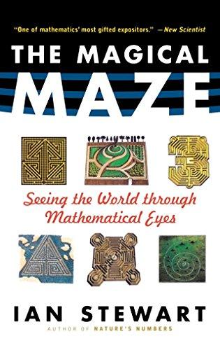 The Magical Maze: Seeing the World Through Mathematical Eyes - Stewart, Ian and James Stewart