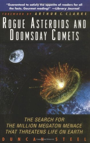 9780471193388: Rogue Asteroids and Doomsday Comets: The Search for the Million Megaton Menace That Threatens Life on Earth