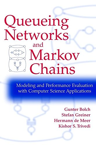 Queueing Networks and Markov Chains: Modeling and: Greiner, Stefan, de