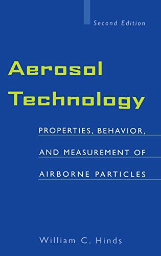9780471194101: Aerosol Technology: Properties, Behavior, and Measurement of Airborne Particles: Properties, Behaviour and Measurement of Airborne Particles (Chemistry)