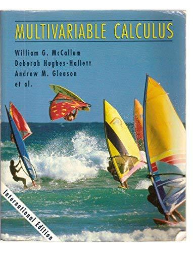 Multivariable Calculus: Lonzano, Guadalupe I.; Hughes-Hallett, Deborah; Gleason, Andrew M.; Flath, ...