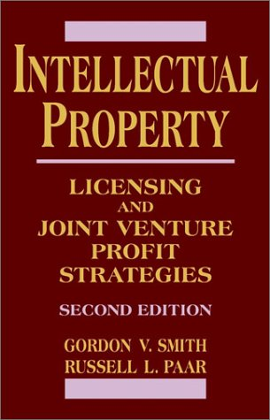 9780471194354: Intellectual Property: Licensing and Joint Venture Profit Strategies (Intellectual Property Series)