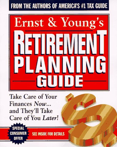 Ernst & Young's Retirement Planning Guide: Take: LLP, Ernst &