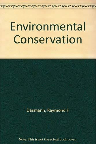 Environmental Conservation, 3rd Edition;: Dasmann, Raymond F.,