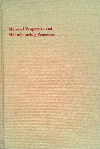 Material properties and manufacturing processes: Datsko, Joseph