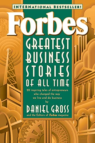 9780471196532: Forbes Greatest Business Stories of All Time: 20 Inspiring Tales of Entrepreneurs Who Changed the Way We Live and Do Business