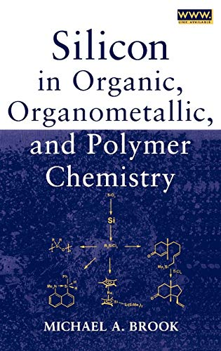 Silicon in Organic, Organometallic, and Polymer Chemistry: Michael A. Brook