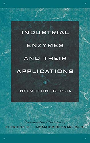 Industrial Enzymes and Their Applications: Helmut Uhlig (Editor)
